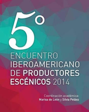 5° Encuentro Iberoamericano de Productores Escénicos